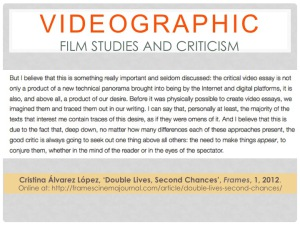 "catherine grant the audiovisual essay but one reflection on the video essay format that says some of this better than anything else is cristina alvarez lopez essay ""double lives"