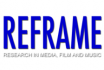 REFRAME Research in Media, Film and Music