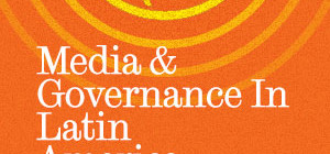 CALL FOR PAPERS: Media & Governance in Latin America
