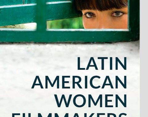 LATIN AMERICAN WOMEN'S FILMMAKING: A MANIFESTO
