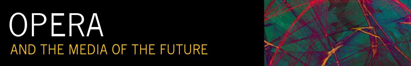 Opera and the Media of the Future
