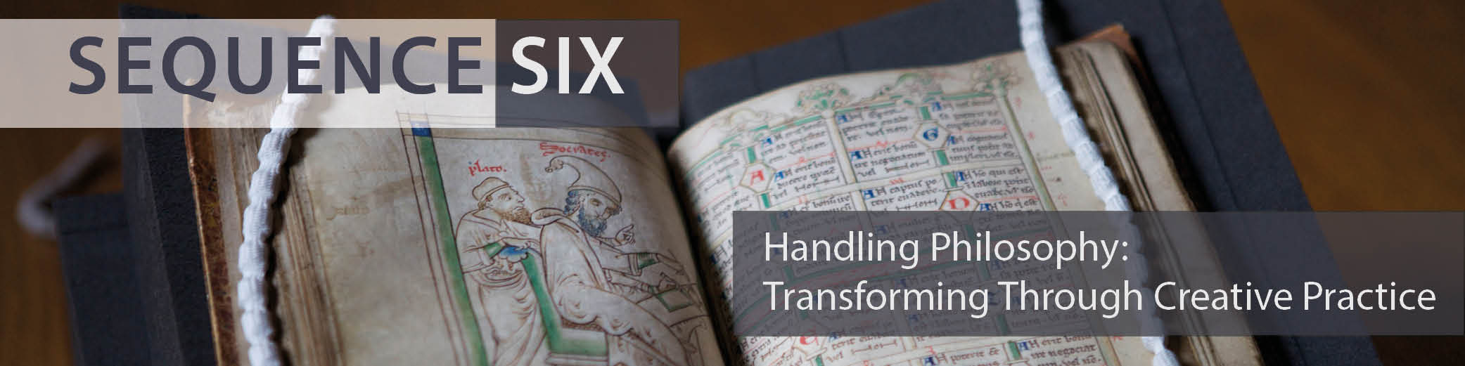SEQUENCE Six: Handling Philosophy – Transforming through creative practice