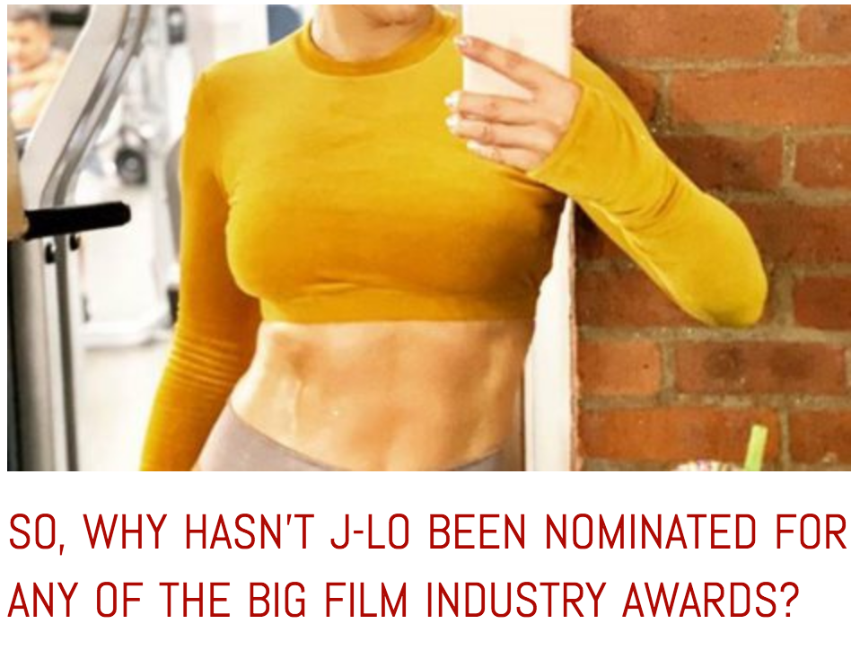 https://reframe.sussex.ac.uk/mediatico/2020/02/03/so-why-hasnt-j-lo-been-nominated-for-any-of-the-big-film-industry-awards/